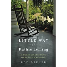 The Little Way of Ruthie Leming: A Southern Girl, a Small Town, and the Secret of a Good Life (English Edition)