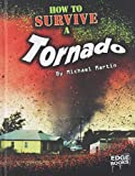 How to Survive a Tornado, Michael Martin, 1429622784