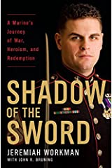Shadow of the Sword: A Marine's Journey of War, Heroism, and Redemption Kindle Edition