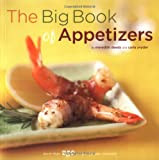 The Big Book of Appetizers: More Than 250 Recipes for Any Occasion