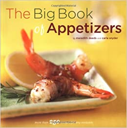 The Big Book of Appetizers: More Than 250 Recipes for Any Occasion (Big Book Series)
