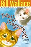 Totally Disgusting!, Bill Wallace, 1416958053