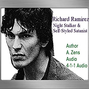 Richard Ramirez: Nighttime Stalker and Self-Styled Satanist Audiobook