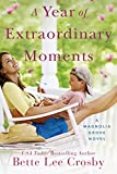 A Year of Extraordinary Moments (A Magnolia Grove Novel)