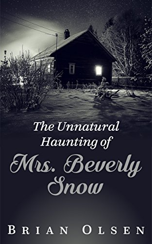 The Unnatural Haunting of Mrs. Beverly Snow]()