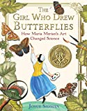 img - for The Girl Who Drew Butterflies: How Maria Merian's Art Changed Science book / textbook / text book
