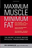 img - for Maximum Muscle, Minimum Fat: The Secret Science Behind Physical Transformation by Ori Hofmekler (2008-04-29) book / textbook / text book