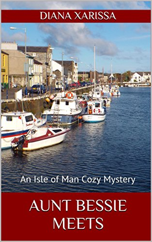 Aunt Bessie Meets (An Isle of Man Cozy Mystery Book 13)
