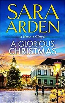 A Glorious Christmas by [Arden, Sara]