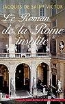 Le Roman de la Rome insolite par Saint-Victor