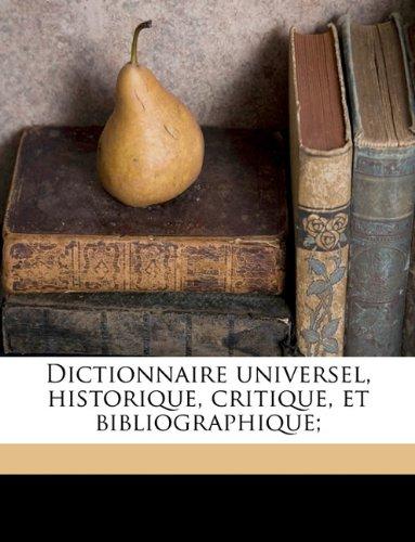 Dictionnaire universel, historique, critique, et bibliographique; Volume 17 (French Edition) pdf epub