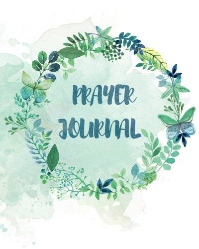 Download Prayer Journal: 100 Days Letter To God, Teal Garden Journal, 8 x 10 inches, 100 Pages (Colorful Bible Journaling Books To Write In) (Volume 4) pdf epub