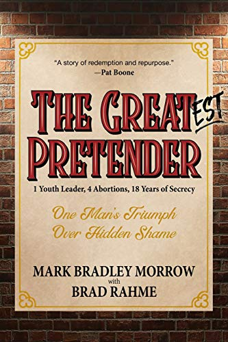 Pdf Self-Help The Greatest Pretender: 1 Youth Leader, 4 Abortions, 18 Years of Secrecy