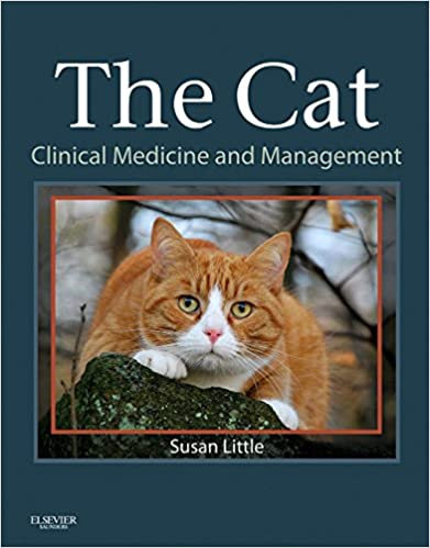 The Cat ‐ Clinical Medicine and Management ‐ by Susan E. Little