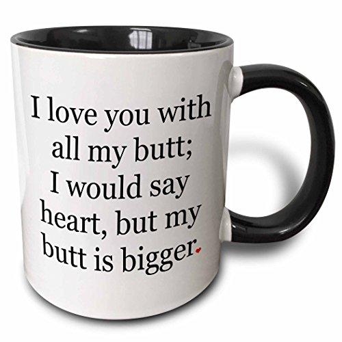 3dRose 200850_4 I I Love You With All My Butt Mug 11 oz Black -