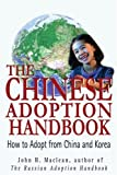 The Chinese Adoption Handbook, John H. Maclean, 0595297846