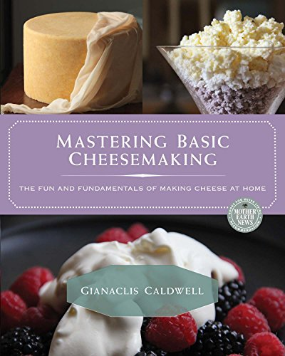 Mastering Basic Cheesemaking: The Fun and Fundamentals of Making Cheese at Home by [Caldwell, Gianaclis]