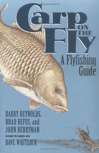 Carp on the Fly: A Flyfishing Guide (Barry Fishing Reynolds)