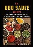 50 BBQ Sauce Recipes (Eddy Matsumoto Best Sellers)