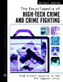 The Encyclopedia of High-Tech Crime and Crime-Fighting, Michael Newton, 0816049785