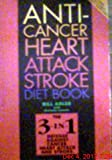 The Anti-Cancer, Heart Attack, Stroke Diet Book, Bill Adler and Heather Harney, 0840771193