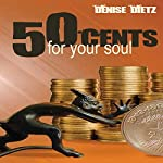 Fifty Cents for Your Soul | Denise Dietz