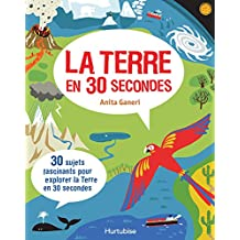 La terre en 30 secondes (French Edition)