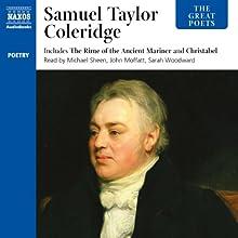 The Great Poets: Samuel Taylor Coleridge | Livre audio Auteur(s) : Samuel Taylor Coleridge Narrateur(s) : Michael Sheen, John Moffatt, Sarah Woodward, Anton Lesser, Benjamin Soames, David Timson