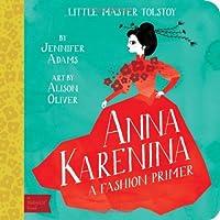 Anna Karenina: A BabyLit® Fashion Primer (BabyLit Books)