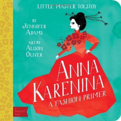 Anna Karenina: A BabyLit® Fashion Primer (BabyLit Primers)