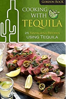 The tequila cookbook lynn nusom 9780914846895 amazon books cooking with tequila 25 tantalizing recipes using tequila forumfinder