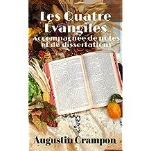 Les Quatre Évangiles: Accompagnée de notes et de dissertations (French Edition)