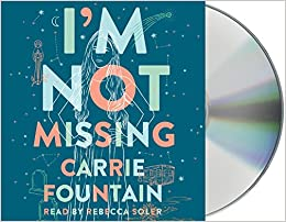 Amazon.com: Im Not Missing: A Novel (9781427298089): Carrie ...