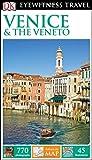 DK Eyewitness Travel Guide: Venice & the Veneto