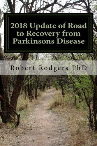 2018 Update Of Road To Recovery From Parkinsons Disease  Promising New Therapies That Offer Relief From Symptoms Of Parkinsons Disease