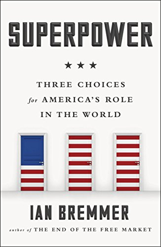 Superpower: Three Choices for America's Role in the World (Role Of Foreign Capital In Economic Development)