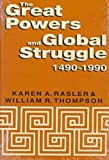 The Great Powers and Global Struggle, 1490-1990, Rasler, Karen A. and Thompson, William R., 0813118891