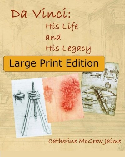 Da Vinci: His Life and His Legacy: {Large Print Edition}