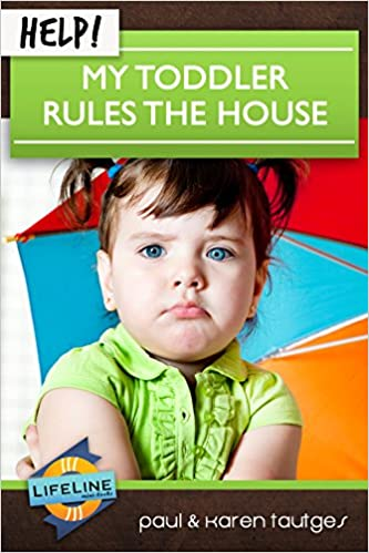 Help! My Toddler Rules the House (Life-Line Mini-Book): Paul
