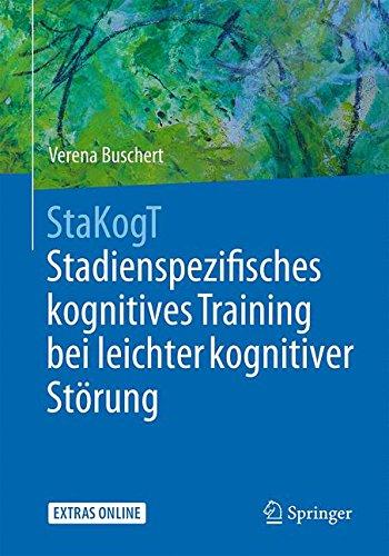 StaKogT - Stadienspezifisches kognitives Training bei leichter kognitiver Störung (Psychotherapie: Manuale) Taschenbuch – 17. November 2016 Verena Buschert Springer 3662503425 Angewandte Psychologie
