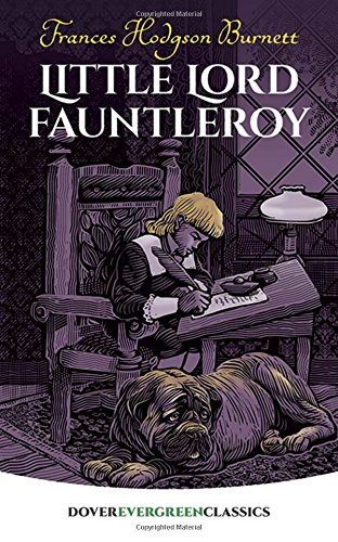 Little Lord Fauntleroy (Dover Children's Evergreen Classics) pdf epub
