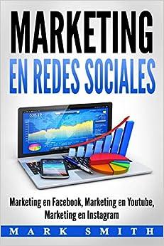 Libro PDF Gratis Marketing En Redes Sociales: Marketing En Facebook, Marketing En Youtube, Marketing En Instagram