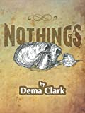 Nothings, Dema Clark, 1466953845