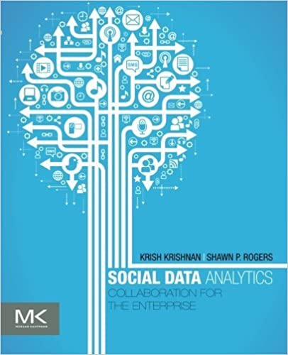 Book Social Data Analytics: Collaboration for the Enterprise (The Morgan Kaufmann Series on Business Intelligence) 1st edition by Krishnan, Krish, Rogers, Shawn P. (2014)