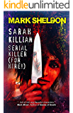 Sarah Killian: Serial Killer (For Hire!)