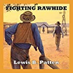 Fighting Rawhide | Lewis B. Patten