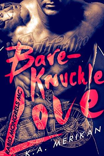Bare-Knuckle Love (biker gay dark erotic romance) (Rabid Mongrels MC Book 1) by [Merikan, K.A.]
