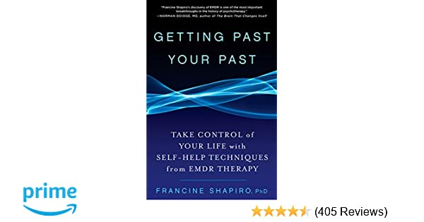 Getting Past Your Past Take Control Of Your Life With Self Help