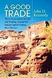 A Good Trade, John D. Kennedy, 1436399475