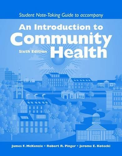 An Introduction to Community Health: Student Note-taking Guide